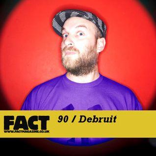 FACT Mix 90: dÉbruit