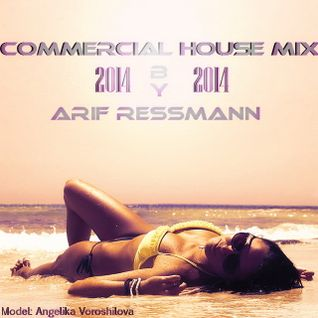 Commercial 100 min.! House Mix 2014 by arif ressmann