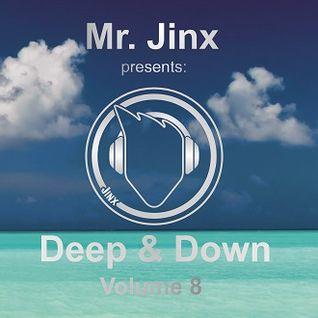 Mr. Jinx presents: Deep & Down // Volume 8