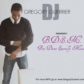 DJ Gregory Guerrier - BDSM (Best Dance Specially Mixed)