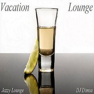 Vacation Lounge - Deep Jazzy House Mix (Re-Post)
