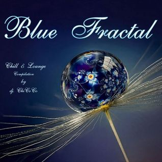 """"" BLUE FRACTAL ""' chill & lounge compilation"