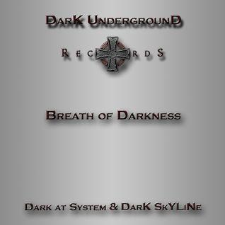 Breath Of Darkness - System&Skyline
