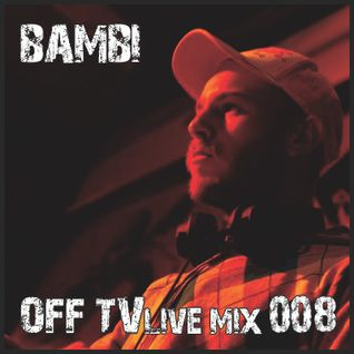 OFF TV Live Mix 008 - Bambi (16.10.2011.)