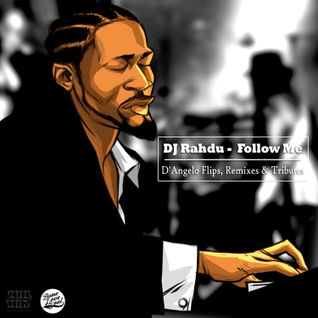 DJ Rahdu – Follow Me: D'angelo Flips, Remixes and Tributes (Full Mix) [Download]