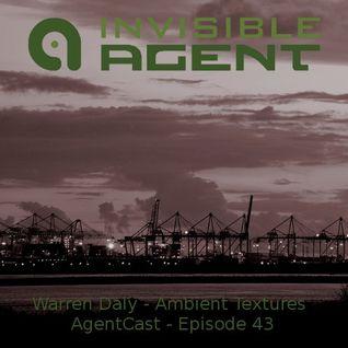 Warren Daly - Ambient Textures - Agentcast Episode 43