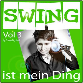 Swing - ist mein Ding Vol 3 mixed by DJane D_nise L'