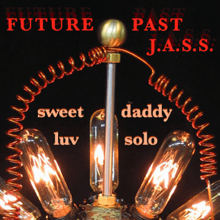 Future Past J.a.s.s. - sweet daddy luv solo