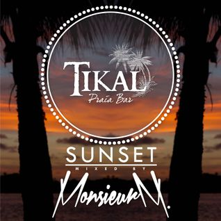 Tikal Praia Bar - SUNSET - mixed by Monsieur M