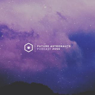 Future Astronauts Podcast #050 [06.03.16]