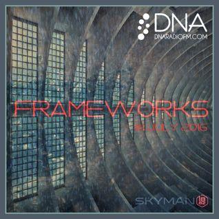 Frameworks #001 July 2016 - DNA Radio FM - Deep Progressive Melodic-Tech
