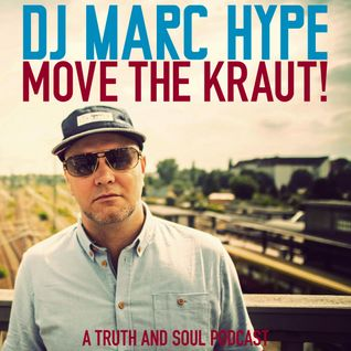 T&S Podcast #015- Move The Kraut! Podcast-  DJ Marc Hype