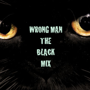 Wrong Man - The Black Mix