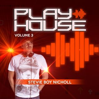Stevie DJ Boy Nicholl - Play House Volume 3