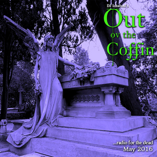 Out ov the Coffin: May 2016 Episode