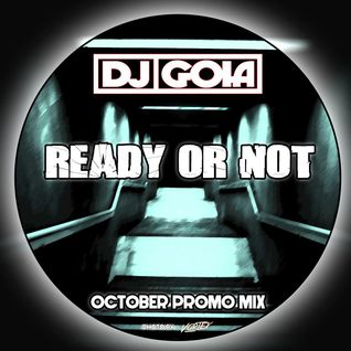 Dj Goia - Ready or Not  (October Promo Mix)
