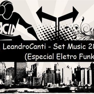 Dj Le@ndroC@nti - Set Music.28 (Especial EletroFunk)