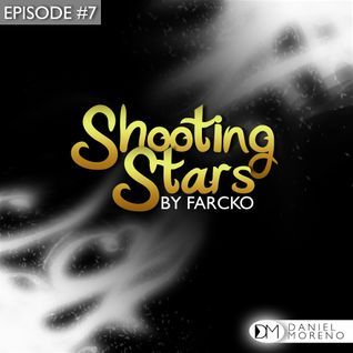 Farcko Presents - Shooting Stars (Episode #7) [Tolouse]