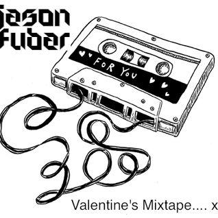 Jason Fubar Valentine's Mix - Just For Lovers !!