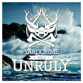 Yardcrime Intl. - Vol. 3 - Unruly