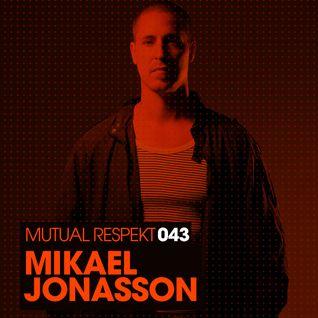 Mutual Respekt 043 with Mikael Jonasson