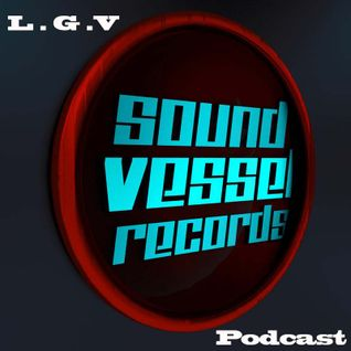 Sound Vessel Records Podcast 014 By L.G.V