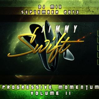 Jimmy Swift DJ Mix: Progressive Momentum II Sept 2013