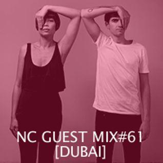 NC GUEST MIX#61: DUBAI