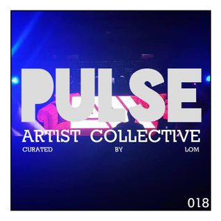 Pulsecast Episode 018 - Curated by LoM [Opening Set for KapSlap 9/11/15]