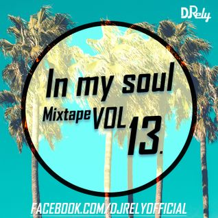 DJ Rely - In My Soul VOL13. 2016.06.02.