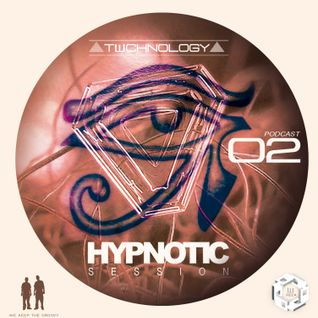 ▲Hypnotic Session Exclusive Podcast #02▲mixed by TWCHNOLOGY