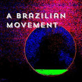 A Brazilian Movement