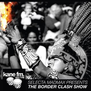 Global Bass/Techno/DnB/Reggae - The Border Clash Show on KaneFM 103.7