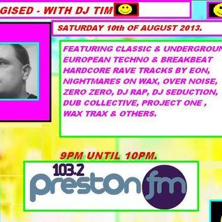 Energised With DJ Tim - 10/8/13/ - 103.2 Preston fm