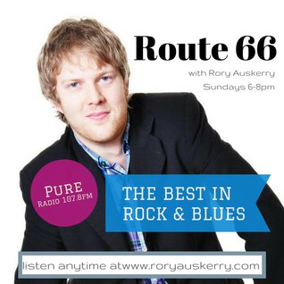 Route 66 (31/05/15) Chantel McGregor Interview plus new tracks by Rob Berry and Sonny Landreth