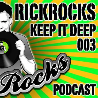 RickRocks - Keep It Deep Podcast episode three