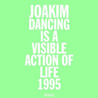 Test Pressing 412 / Dancing Is A Visible Action Of Life / 1995 / Joakim
