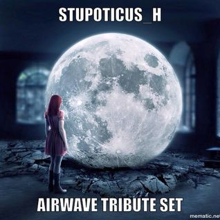 Stupoticus_H - Airwave Tribute Set