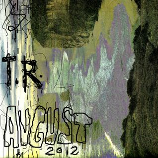 t.r. - august 2012