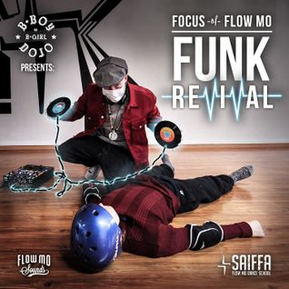 Focus & BBoyDojo.com present: The Funk Revival