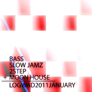 Bass + Smooth Jamz + 2Step + Moon House = Logwad January 2011 Mix