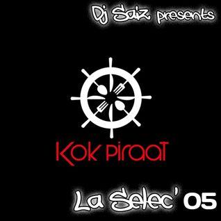 DJ SAIZ ••• La Sélec' 05 ••• spéciale Kok Piraat