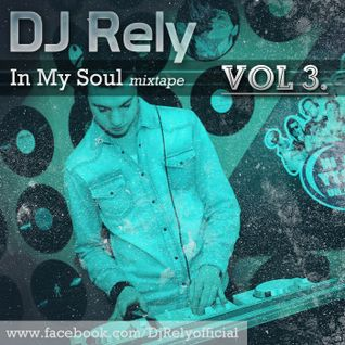 DJ Rely - In my soul VOL3. @ allinpartyradio mix 2013.03.19.