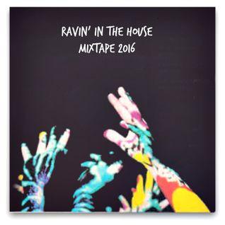 Ravin' In The House 2016 Mixtape House, Bass N' Breaks