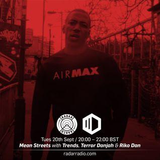 Mean Streets w/ Trends, Terror Danjah & Riko Dan - 20th September 2016