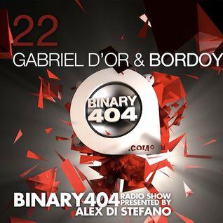 022 - Alex Di Stefano - Binary404 Radio Show /w Gabriel D'Or & Bordoy