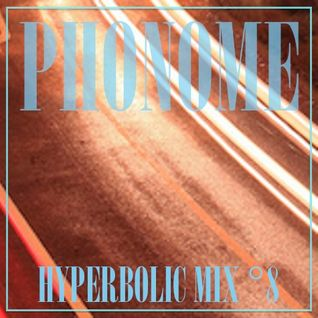 HYPERBOLIC MIX °8 - PHONOME