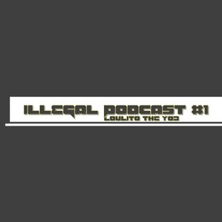 illegal podcast 01 - mix by loulito the yob - epsylonn squad