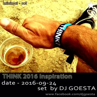 DJ Goesta - THINK 2016 Inspiration (Minimal Set 2016-09)