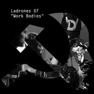 """Ladrones / Work Bodies"" radio show by Alejandro Paz"